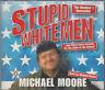 Michael Moore Stupid White Men 3CD Audio Book Abridged FASTPOST