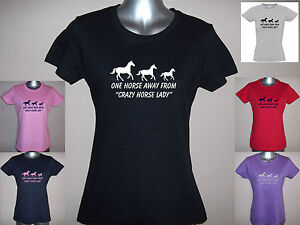 1 Horse away from CRAZY HORSE LADY,  Ladies  Cut Funny Horse T-Shirt, 8 to 16