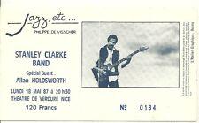RARE / TICKET BILLET DE CONCERT - STANLEY CLARKE : LIVE A NICE ( FRANCE ) 1987