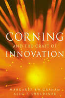 NEW Corning and the Craft of Innovation by Margaret B. W. Graham