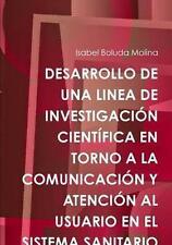 DESARROLLO DE UNA LINEA DE INVESTIGACIÓN CIENTÍFICA EN TORNO A LA COMUNICACIÓN Y