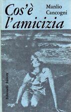 COS'E' L'AMICIZIA MANLIO CANCOGNI FELTRINELLI 1958 (XA438)