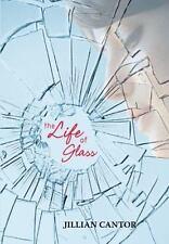 The Life of Glass Jillian Cantor Hardcover