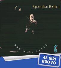"SPANDAU BALLET "" HOW MANY LIES? "" 45 GIRI NUOVO 1987 CBS ITALY"