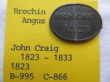 1823 SCOTTISH COMMUNION TOKEN BRECHIN CHURCH ANGUS JOHN CRAIG MINISTER 1823 - 33