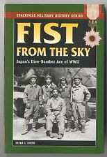 FIST FROM THE SKY: Takashige Egusa, Japanese Dive-Bomber Ace, WWII,  NEW