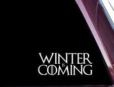 Game Of Thrones -Winter Is Coming - DIE CUT Decal  Sticker NOT PRINTED (A-84)