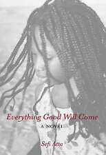 Very Good, Everything Good Will Come, Sefi Atta, Book