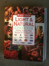Brand Name Light and Natural Cookbook : Healthy, Additive-Free Recipes for #3712