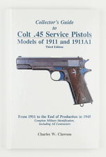 """Clawson, """"Collector's Guide to Colt .45 Service Pistols, 1911 and 1911A1"""" - NEW"""