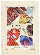 Smitten - Mission Falls Mitten Knitting Pattern Booklet - 5 Designs