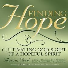Finding Hope: Cultivating God's Gift Of A Hopeful Spirit: By Marcia Ford