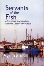 Servants of the Fish: A Portrait of Newfoundland After the Great Cod Collapse (H