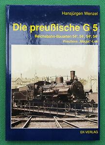 Wenzel, H.: Die preuß. G 5 - Reichsbahn-Bauarten 54⁰, 54², 54⁶, 54⁸ - Pr. Mogul
