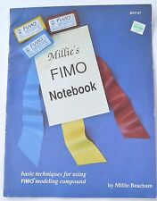 Millie's FIMO Notebook - Basic Techniques for Using FIMO Modeling Compound
