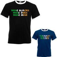 More Blacks More Dogs More Irish Ringer T-Shirt, Socialism Political Unisex Top