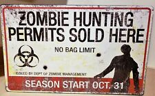 """New Metal Tin Sign """"Zombie Hunting Permits Sold Here"""" Halloween Antiqued Zombies"""