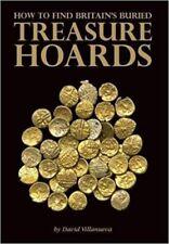New Book: How to Find Britain's Buried Treasure Hoards, David Villanueva