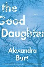 The Good Daughter by Alexandra Burt (2017, Paperback)