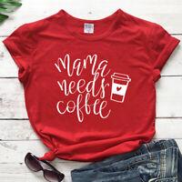 Mama Needs Coffee T-shirt Funny Women O-neck Mom Life Graphic Gift Tee Shirt Top