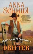 Last Chance Cowboys: The Drifter (Where the Trail Ends) by Schmidt, Anna
