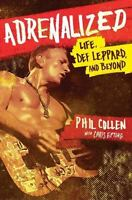 Adrenalized: Life, Def Leppard, and Beyond by Collen, Phil in Used - Like New