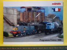 Catalogue MARKLIN HO Z Programme France 2006 F -12000 61000 Kof Sybic 230 F SECO