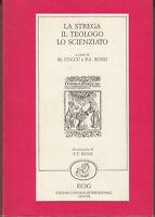 Cuccu Rossi LA STREGA IL TEOLOGO LO SCIENZIATO  Ecig 1986  prima ediz. convegno