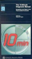 The 10-Minute Diagnosis Manual: Symptoms and Signs in the Time-Limited Encounter