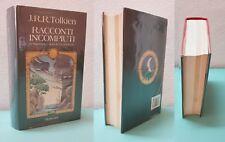 Tolkien - RACCONTI INCOMPIUTI - 4° Ed. Rusconi 1986 - PRIMA in Questa Veste Edit