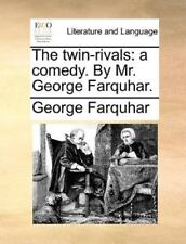 The Twin-Rivals: A Comedy. by Mr. George Farquhar. (Paperback or Softback)