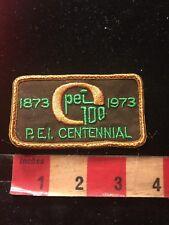Vintage 1973 PRINCE EDWARD ISLAND CENTENNIAL 100 Years Canada Patch 876