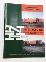 New Haven Diesel Locomotives, Volume 1, Railroad Book Switchers & Road Switchers