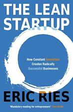 The Lean Startup: How Constant Innovation Creates Radically Successful Businesse