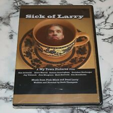 NEW - Sick Of Larry - A My Town Pictures Film (DVD) -- Pink Mink Dead Larry