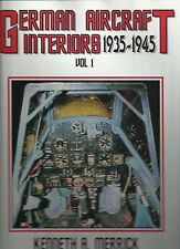 German Aircraft Interiors 1935-1945 Volume I by Kenneth A. Merrick