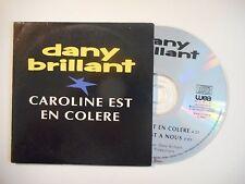 DANY BRILLANT : CAROLINE EST EN COLERE [ CD SINGLE PORT GRATUIT ]
