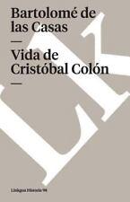 Vida de Cristóbal Colón by Bartolomé de las Casas (2014, Paperback)