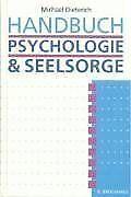 Handbuch Psychologie und Seelsorge von Dieterich, Michael   Buch   Zustand gut