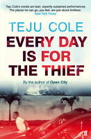Every Day is for the Thief, Cole, Teju, New