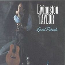 LIVINGSTON TAYLOR - Good Friends - (CD, May-1993, Chesky Records)-NEW