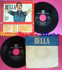 LP 45 7'' TONY DEL MONACO E'piu'forte di me Con un po'volonta BELLA no cd mc vhs