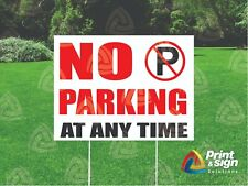 No Parking Any Time 18x24 Yard Sign Coroplast Printed Single Sided W Free Stnd