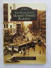 San Francisco's Market Street Railway Images of Rail SF California America Book