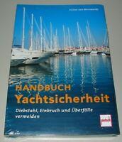 Handbuch Yachtsicherheit Yacht Sicherheit Diebstahl Einbruch Überfall Buch Neu!