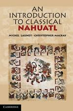 An Introduction to Classical Nahuatl by Michel Launey (2011, Paperback)