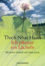Ich pflanze ein Lächeln Thich Nhat Hanh Goldmanns Taschenbücher|Goldmann Arkan