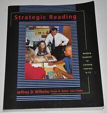 Very Good Strategic Reading: Guiding Students to Lifelong Literacy, Jeff Wilhelm