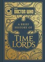 Doctor Who A Brief History of Time Lords, Hardcover by Tribe, Steve; Williams...