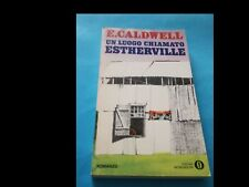 ERSKINE CALDWELL: UN LUOGO CHIAMATO ESTHERVILLE (ed. Mondadori 1977)